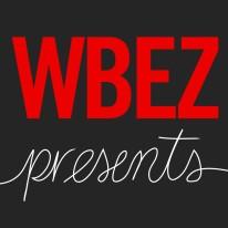 WBEZ Presents