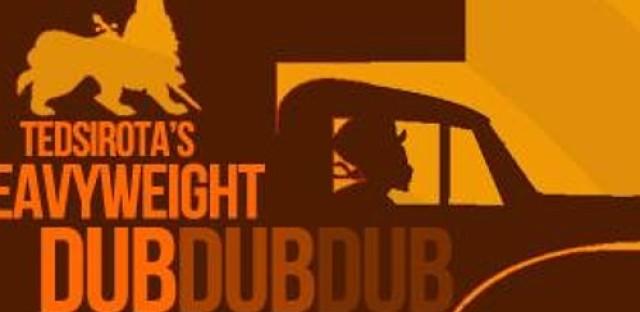 Ted Sirota's Heavyweight Dub throw down