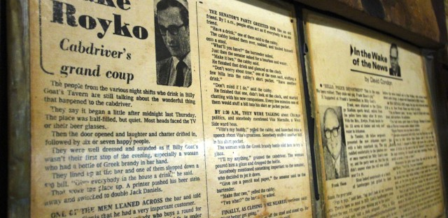 A column by Pulitzer Prize winner Mike Royko is one of many press clips that hangs in the Billy Goat. Royko called the tavern his favorite.