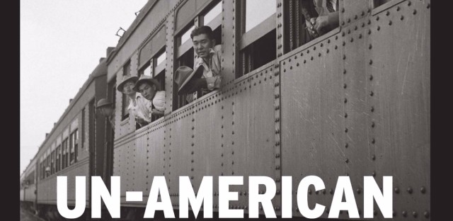 Un-American: The Incarceration of Japanese Americans During World War II.