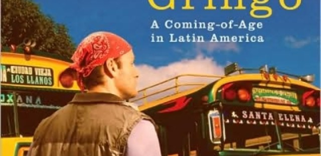 Gringo Coming Of Age In Latin America Wbez