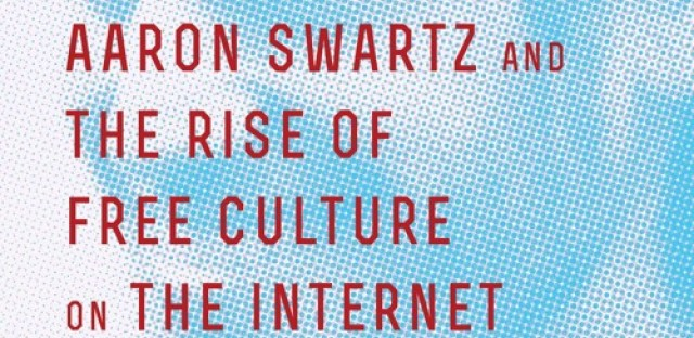 Biographer Dissects Life of Open Internet Advocate