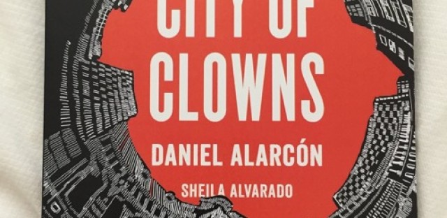 Daniel Alarcón's 'City of Clowns'