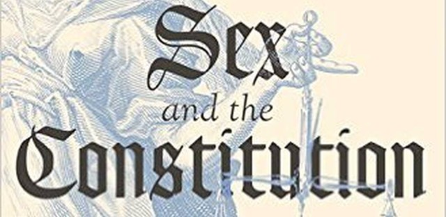 Sex and the Constitution: Sex, Religion, and Law from America's Origins to the Twenty-First Century 1st Edition
