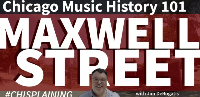 Chicago Music History: Maxwell Street