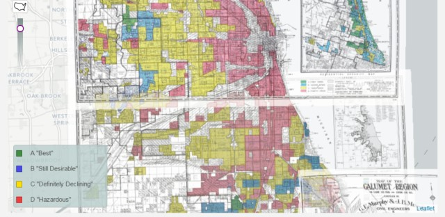 The color coded maps produced by the federal Home Owners' Loan Corporation produced between 1935 and 1940 show Chicago's black neighborhoods drenched in red, illustrating how the federal government sanctioned disinvestment in black neighborhoods and urban centers.