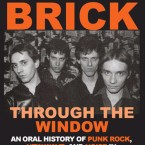 'Brick Through The Window: An Oral History of Punk Rock, New Wave, and Noise in Milwaukee, 1964-1984'
