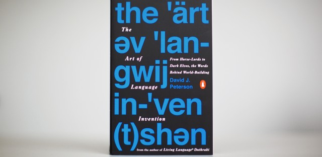 The Art of Language, by David J. Peterson.