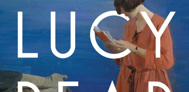 Novel 'Leaving Lucy Pear' An Intricate Tale Of Secrets, Class And Motherhood