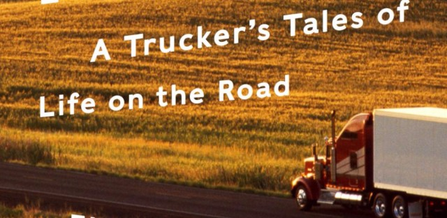 The Long Hauler: A Trucker's Tales of Life on the Road,