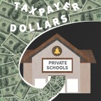 "An illustration of a swirl of money with the words ""taxpayer dollars"" flowing into a school building labeled ""private schools"""
