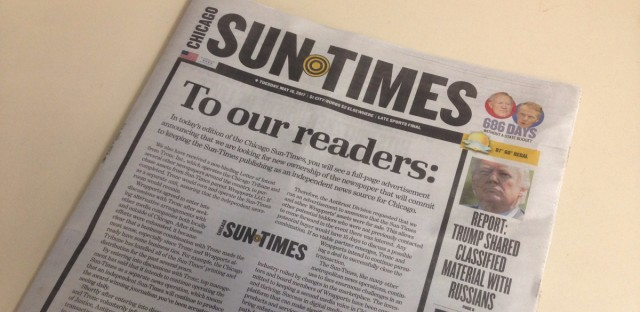 "The May 16 'Chicago Sun-Times' announces that the newspaper is looking for new ownership ""that will commit to keeping the Sun-Times publishing as an independent news source for Chicago."""