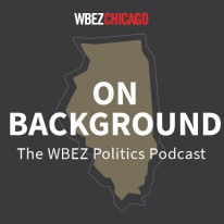 On Background: WBEZ's Politics Podcast