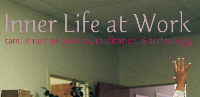 On Being : Tami Simon — Inner Life at Work: Business, Meditation, and Technology Image