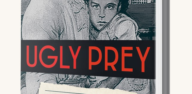 Cover of 'Ugly Prey: An Innocent Woman and the Death Sentence that Scandalized Jazz Age Chicago'