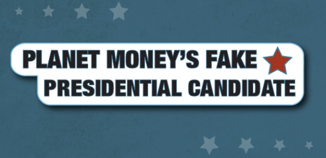 Planet Money : #413: Our Fake Candidate Meets The People Image