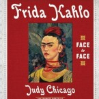 "Judy Chicago Discusses her Book ""Frida Kahlo: Face to Face"""