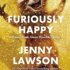 Cover, Furiously Happy: A Funny Book About Horrible Things, by Jenny Lawson