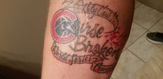 "Cubs fan Noel Brown's new tattoo reads: ""Holy Cow!! Curse Broken. World Series Champions 2016"""