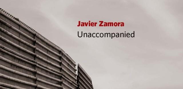 Unaccompanied Book by Javier Zamora