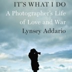 Photojournalist Lynsey Addario shares her experiences working around the world