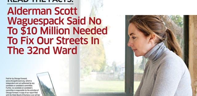"""The Chicago Forward super PAC sent this negative mailer against Ald. Scott Waguespack (32nd), one of Mayor Rahm Emanuel's more outspoken critics on the City Council. Waguespack accuses the mayor of bringing """"DC-style politics"""" to Chicago races through the organization."""